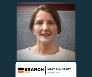 Branch Civil, Inc. - Mary Ann Saady, Project Clerk