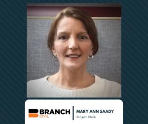 Branch Civil, Inc. - Mary Ann Saady, Project Clerk