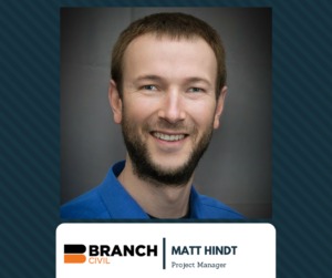 Branch Civil, Inc. - Matt Hindt, Project Manager